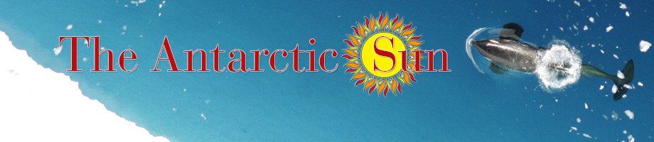 The Antarctic Sun - Around the Continent Section